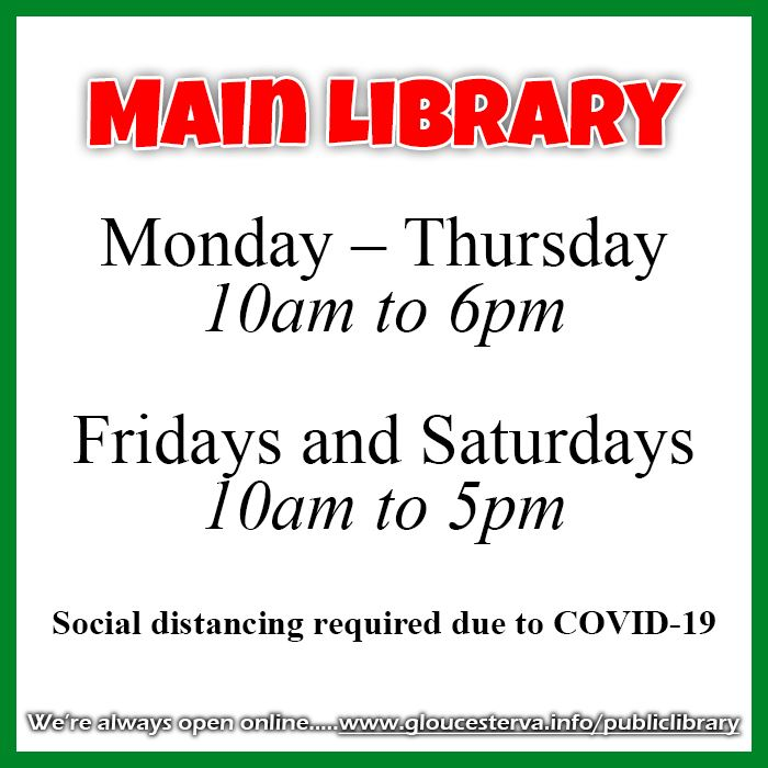 Library Hours:  Main Library Monday - Thursday 10am to 6pm Fridays and Saturdays 10am to 5pm