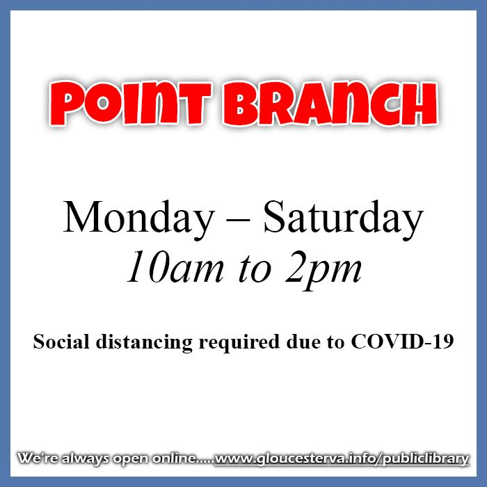 Library Hours: Point Branch Monday - Saturday 10am to 2pm