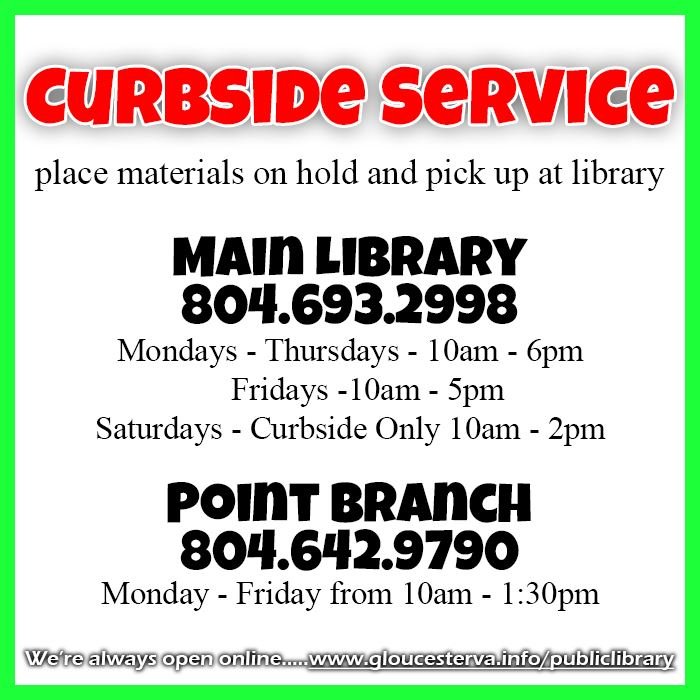 Curbside Service place materials on hold and pick up at library Main Library Mondays - Thursdays - 1