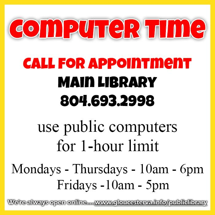 Computers by Reservation Main Library use public computers for 1-hour limit Mondays - Thursdays - 10